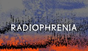Radiophrenia - sound art by jimmy peggie